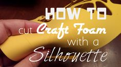 How To Cut Craft Foam with a Silhouette by My Paper Craze