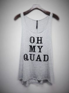 Wear this to your next workout at the gym and be stylin'! Oh my Quad gray tank will be sure to get some laughs! Loose tank and true to size.
