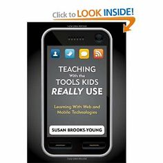 Teaching With the Tools Kids Really Use: Learning With Web and Mobile Technologies: Susan J. Brooks-Young: 9781412972758: Amazon.com: Books