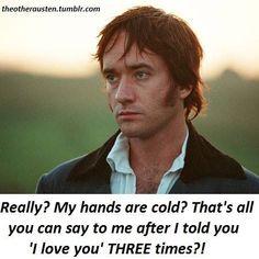 Mr Darcy, love that line + scene tho