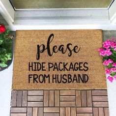 """Funny Please Hide Packages From Husband Doormat Add a touch of humor to your entrance way with this funny """"Please Hide Packages From My Husband"""" door mat. Funny Home Decor, Easy Home Decor, Porch Mat, Front Porch, Diy Porch, Porch Ideas, Succulent Frame, Front Door Mats, Funny Doormats"""