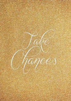 Take Chances. #quotes