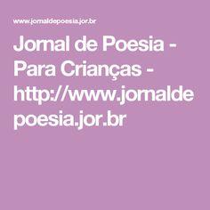 Jornal de Poesia - Para Crianças - http://www.jornaldepoesia.jor.br