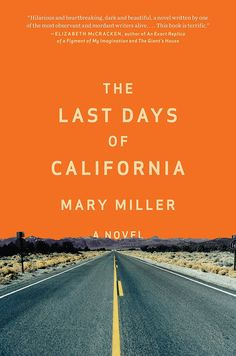 The Last Days of California: A Novel by Mary Miller