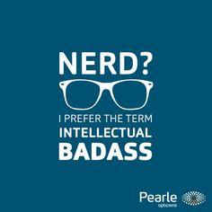 intellectual badass #nerd #glasses Badass, Best Quotes, Nerd, Calm, Pearls, Glasses, Fun, Optician, Eyewear