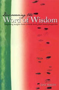 Discovering the Word of Wisdom by Jane Birch - book and Blog with stories of veg members