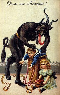 Krampus accompanies St. Nicholas on Christmas. He gets to punish the naughty kids.