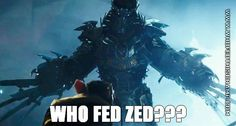 Who Fed Zed???