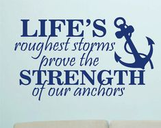 nautical quotes - I think this is one of the best anchor quotes I have ever seen!! I'm in love with this!! (KDH)