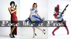 Basic Cosplay Posing Tips by Axceleration Cosplay