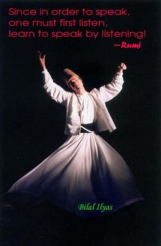 Good advice from Rumi, on how to live our lives -- curiously, it also applies to learning a language!