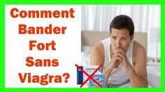 Comment Bander Fort Sans Viagra ?