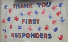 We made a sign with toddler hand prints on it to thank our first responders!!!  This sign was made for a luncheon held to honor our local first responders!!!