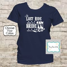 Hey, I found this really awesome Etsy listing at https://www.etsy.com/listing/266633080/my-last-ride-before-im-the-bride