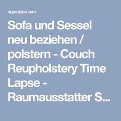 Sofa und Sessel neu beziehen / polstern - Couch Reupholstery Time Lapse - Raumausstatter Schroeder - YouTube