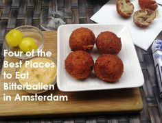 Sorting the Best from the Rest: Where to Eat Bitterballen in Amsterdam