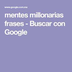 mentes millonarias frases - Buscar con Google