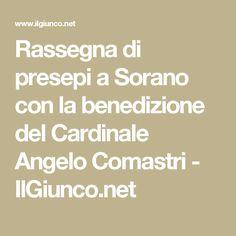 Rassegna di presepi a Sorano con la benedizione del Cardinale Angelo Comastri - IlGiunco.net