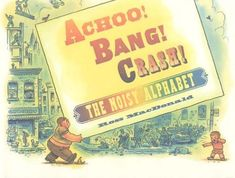 Achoo! Bang! Crash!: The Noisy Alphabet by Ross MacDonald http://www.amazon.com/dp/0761317961/ref=cm_sw_r_pi_dp_LHDeub0WACY50