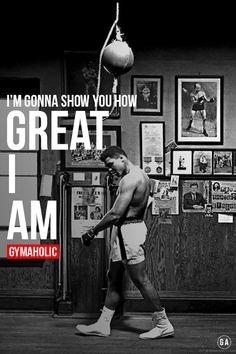 "gymaaholic: "" I'm gonna show you how GREAT I am ! Muhammad Ali http://www.gymaholic.co """