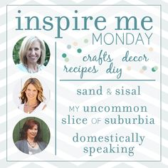 """All three of these Creative Geniuses already Inspire me ! And now  @- SAND - and Sisal , @My Uncommon Slice of Suburbia , and @Domestically Seasoned Speaking  are joining together for a  New """"Inspire Me Monday Link Party """" !! Full of inspiring crafts, decor, recipes, and DIY projects... sounds Amazing ! I now know, where I will be every Monday !! :)"""