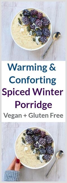 Warming and Comforting Spiced Winter Porridge. Vegan + Gluten Free When the weather is cold outside there is nothing better than to start the day with a comforting and cosy bowl of porridge. I used… View Post Breakfast And Brunch, Low Carb Vegan Breakfast, Healthy Breakfast Recipes, Vegetarian Recipes, Cooking Recipes, Healthy Recipes, Healthy Blackberry Recipes, Breakfast Porridge, Breakfast Ideas