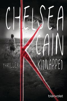 K - Kidnapped | Cain, Chelsea