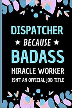 Amazon.com: Dispatcher Because Badass Miracle Worker Isn't An Official Job Title: Funny Notebook Gift for Dispatchers - Adorable Journal Present for Men and Women (9798558431483): Press, Sweetish Taste: Books Transportation Jobs, Bus Driver Gifts, Taxi Driver, Presents For Men, Job Title, Kids Boxing, Dog Gifts, Book Club Books, Book Recommendations