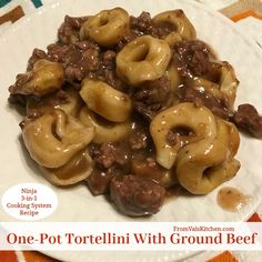 One-Pot Tortellini With Ground Beef Recipe For Ninja 3-in-1 Cooking System From Val's Kitchen