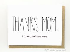 Hey, I found this really awesome Etsy listing at https://www.etsy.com/listing/127029917/funny-mothers-day-card-i-turned-out