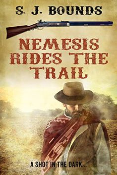 Nemesis Rides The Trail by S J Bounds