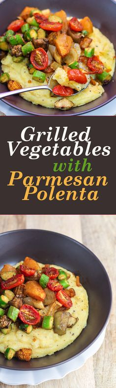 This Grilled Vegetables with Parmesan Polenta speaks of my love of all things comforting.