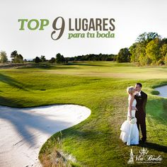 Top 9 lugares para tu boda -- Los mejores lugares para celebrar tu Boda. Conoce nueve lugares ideales para tu fiesta de boda que se pueden adaptar a tus necesidades