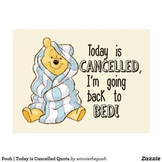 Pooh Today is Cancelled Quote Poster , Cute Winnie The Pooh, Winnie The Pooh Quotes, Eeyore Quotes, Winnie The Pooh Pictures, Cute Quotes, Funny Quotes, Bff Quotes, Cute Disney Quotes, Friend Quotes
