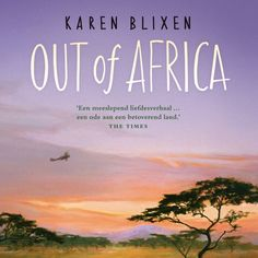 Out of Africa | Karen Blixen: In 1937 schreef Karen Blixen haar memoires en daarin doet ze hartstochtelijk verslag van haar avonturen in…