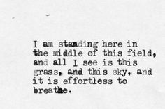 """""""I am standing here in the middle of this field ..."""""""