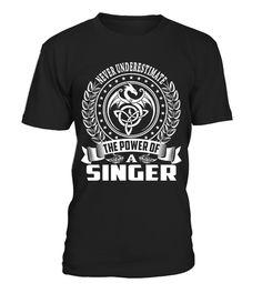 Never Underestimate SINGER Name Shirts