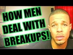 How men deal with breakup