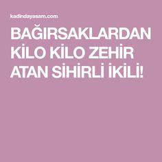 BAĞIRSAKLARDAN KİLO KİLO ZEHİR ATAN SİHİRLİ İKİLİ! Calm, My Love, Healthy, Artwork, Turkish Kitchen, Products, Canada, Work Of Art, Auguste Rodin Artwork
