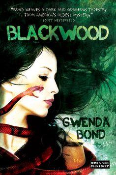Blackwood by Gwenda Bond  |   Series -  Strange Chemistry, BK#1 | Publication Date: September 4, 2012  |  #YA