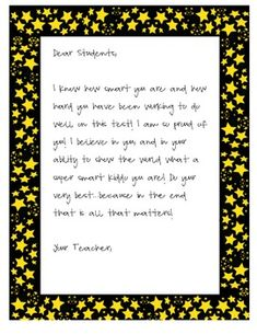 This is a great letter to give your students before they take a standardized test. Help to boost their confidence and let them know you believe in ...