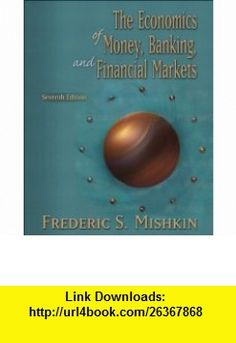 Economics of money banking financial markets 9th ninth edition economics of money banking and financial markets plus myeconlab student access kit the seventh edition 9780321200495 frederic s mishkin isbn 10 fandeluxe Choice Image