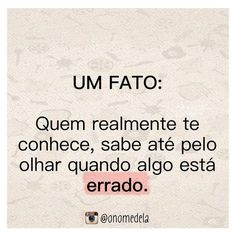 Quem realmente te conhece Some Quotes, Words Quotes, Sayings, The Words, Positive Thoughts, Positive Vibes, Cool Phrases, Memes Status, Real Friends