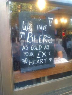 """haha """"we have beers as cold as your EX's heart"""" As Cold As, Love Quotes, Funny Quotes, Beer Quotes, Drink Quotes, Beer Signs, Pub Signs, Wood Signs, Look At You"""