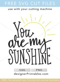 free svg cut file, designs for cricut cutting machine, you are my sunshine, hand lettered quote, popular svg cut file, bujo, bullet journal, maker, diy craft, vinyl projects, vinyl project inspiration, cricut vinyl, diy home decor