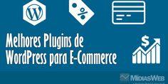 Melhores Plugins de WordPress para E-Commerce.  Esse post traz uma seleção de plugins para você transformar seu site WordPress em uma loja online.