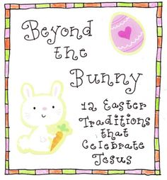 beyond the bunny... Really focus on Jesus this Easter!