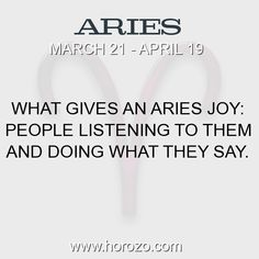 Fact about Aries: What gives an Aries joy: People listening to them and... #aries, #ariesfact, #zodiac. Aries, Join To Our Site https://www.horozo.com  You will find there Tarot Reading, Personality Test, Horoscope, Zodiac Facts And More. You can also chat with other members and play questions game. Try Now!