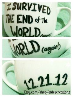 End of the World Mug/ I Survived..Again.   #apocolypse #mayans