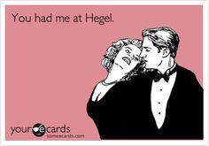 You had me at Hegel.